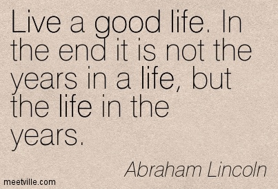 Quotation-Abraham-Lincoln-life-good-live-Meetville-Quotes-8235